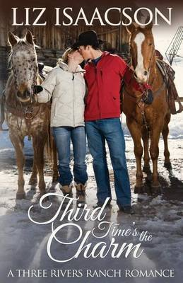Third Time's the Charm - An Inspirational Western Romance (Paperback): Liz Isaacson