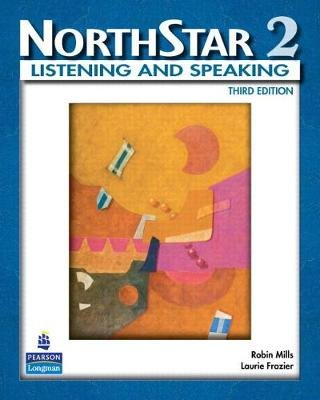 NorthStar, Listening and Speaking 2 (Student Book alone) (Paperback, 3rd edition): Robin Mills, Laurie Frazier