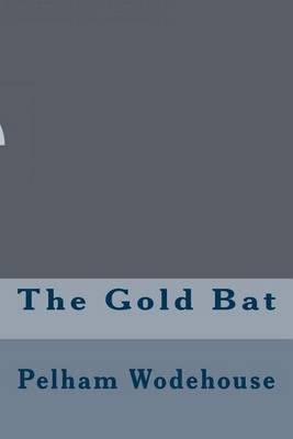 The Gold Bat (Paperback): P.G. Wodehouse