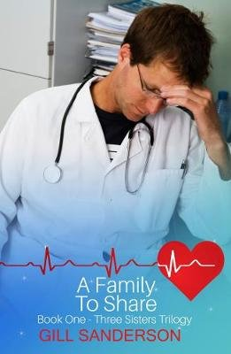 A Family to Share - A Heartwarming Medical Romance (Electronic book text): Gill Sanderson