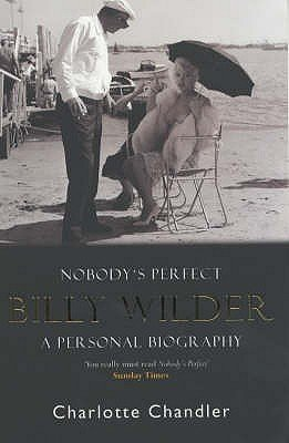 Nobody's Perfect - Billy Wilder: A Personal Biography (Paperback, New Ed): Charlotte Chandler