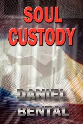 Soul Custody (Paperback): Daniel Bental