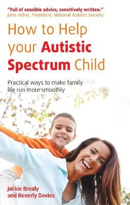 How to Help Your Autistic Spectrum Child - Practical ways to make family life run more smoothly (Paperback, 2 Revised Edition):...