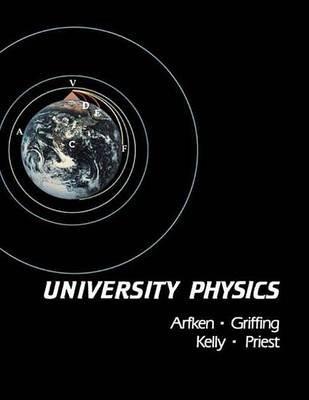 University Physics (Electronic book text): George B. Arfken