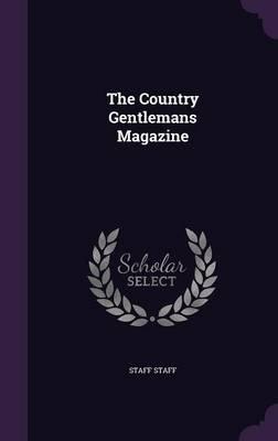 The Country Gentlemans Magazine (Hardcover): (Staff) (Staff)