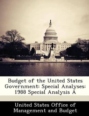 Budget of the United States Government - Special Analyses: 1988 Special Analysis a (Paperback):