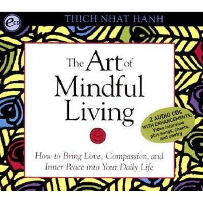 The Art of Mindful Living (CD): Thich Nhat Hanh