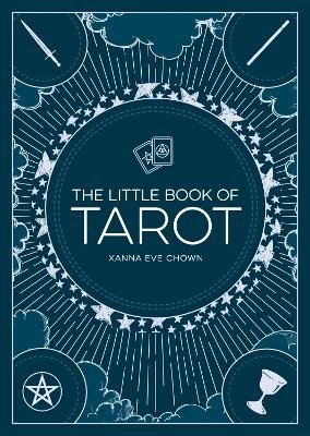 The Little Book of Tarot - An Introduction to Fortune-Telling and Divination (Paperback): Xanna Eve Chown