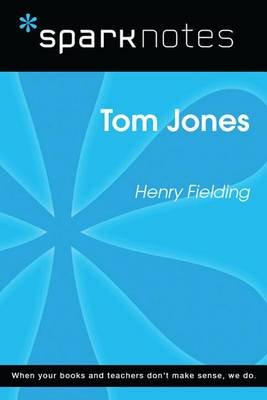 Tom Jones (Sparknotes Literature Guide) (Electronic book text): Spark Notes, Henry Fielding