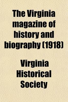 The Virginia Magazine of History and Biography (Volume 26) (Paperback): Virginia Historical Society