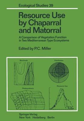 Resource Use by Chaparral and Matorral - A Comparison of Vegetation Function in Two Mediterranean Type Ecosystems (Paperback,...