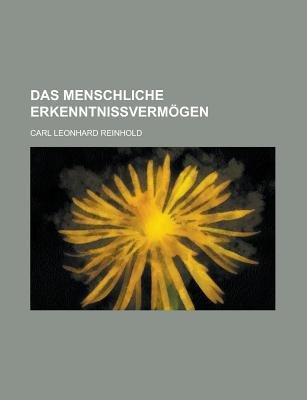 Das Menschliche Erkenntnissvermogen (Paperback): Us Government, Carl Leonhard Reinhold