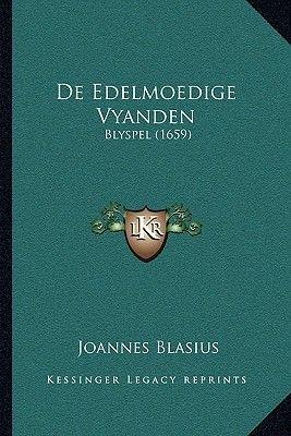 de Edelmoedige Vyanden - Blyspel (1659) (Chinese, Paperback): Joannes Blasius