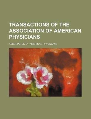 Transactions of the Association of American Physicians (Volume 5) (Paperback): Association of American Physicians