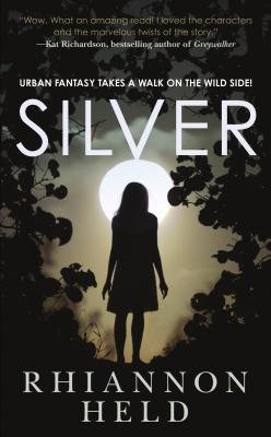 Silver (Electronic book text): Rhiannon Held