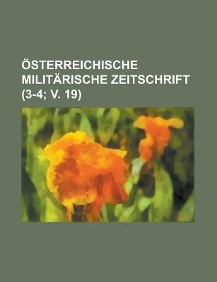 Osterreichische Militarische Zeitschrift (3-4; V. 19) (English, French, German, Paperback): B. Cher Group, Bucher Group