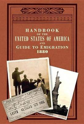 Handbook of the United States of America, 1880: A Guide to Emigration (Electronic book text): L. P Brockett