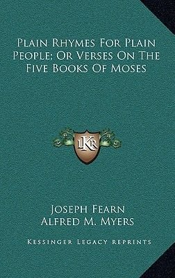 Plain Rhymes for Plain People; Or Verses on the Five Books of Moses (Hardcover): Joseph Fearn