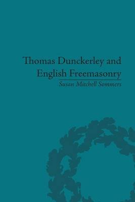 Thomas Dunckerley and English Freemasonry (Paperback): Susan Mitchell Sommers