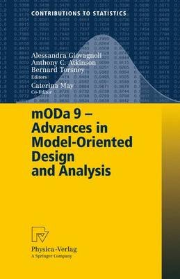 mODa 9 - Advances in Model-Oriented Design and Analysis - Proceedings of the 9th International Workshop in Model-Oriented...