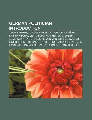 German Politician Introduction - Stefan Herdt, Johann Hinkel, Lothar de Maiziere, Kristina Schroder, Georg Von Hertling, Josef...