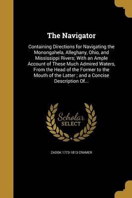 The Navigator (Paperback): Zadok 1773-1813 Cramer