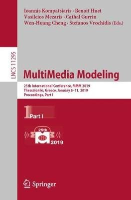MultiMedia Modeling - 25th International Conference, MMM 2019, Thessaloniki, Greece, January 8-11, 2019, Proceedings, Part I...