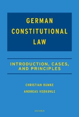 German Constitutional Law - Introduction, Cases, and Principles (Hardcover): Christian Bumke, Andreas Vosskuhle