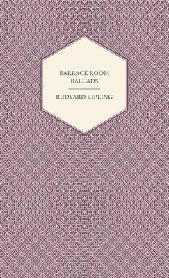 Barrack Room Ballads And Other Verses (Hardcover): Rudyard Kipling