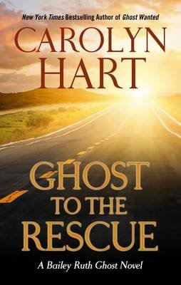 Ghost to the Rescue (Large print, Hardcover, large type edition): Carolyn Hart