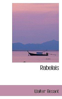 Rabelais (Hardcover): Walter Besant