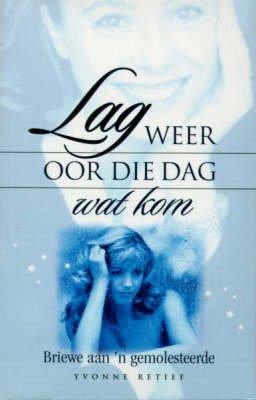 Lag Weer Oor Die Dag Wat Kom (Afrikaans, Paperback, Re-issue): Yvonne Retief