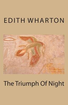 The Triumph of Night (Paperback): Edith Wharton
