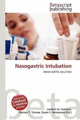 Nasogastric Intubation (Paperback): Lambert M. Surhone, Mariam T. Tennoe, Susan F. Henssonow