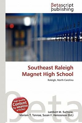 Southeast Raleigh Magnet High School (Paperback): Lambert M. Surhone, Mariam T. Tennoe, Susan F. Henssonow