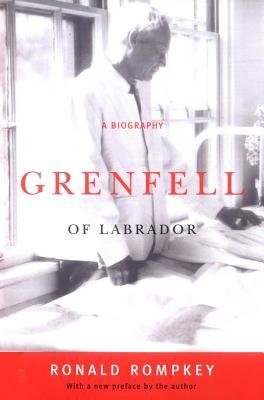 Grenfell of Labrador - A Biography (Electronic book text): Ronald Rompkey