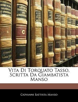 Vita Di Torquato Tasso, Scritta Da Giambatista Manso (English, Italian, Paperback): Giovanni Battista Manso