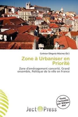 Zone Urbaniser En Priorit (French, Paperback): Carleton Olegario M. Ximo