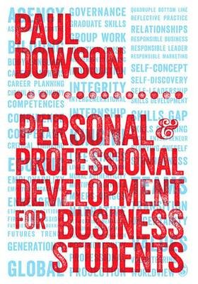 Personal and Professional Development for Business Students (Electronic book text): Paul Dowson