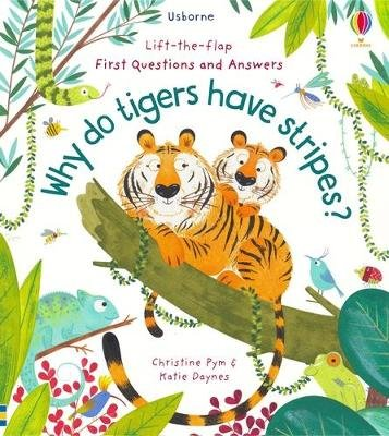 Why Do Tigers Have Stripes? (Board book): Katie Daynes
