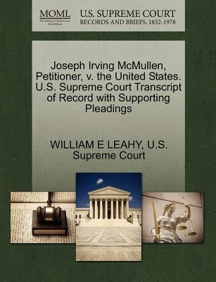 Joseph Irving McMullen, Petitioner, V. the United States. U.S. Supreme Court Transcript of Record with Supporting Pleadings...
