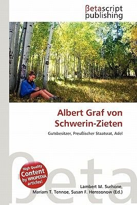 Albert Graf Von Schwerin-Zieten (English, German, Paperback): Lambert M. Surhone, Mariam T. Tennoe, Susan F. Henssonow