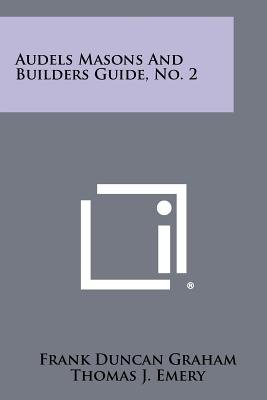Audels Masons And Builders Guide, No. 2 (Paperback): Frank Duncan Graham