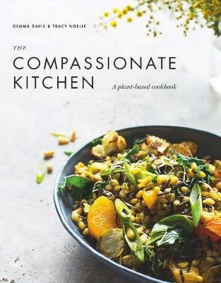 The Compassionate Kitchen (Hardcover): Gemma Davis, Tracy Noelle