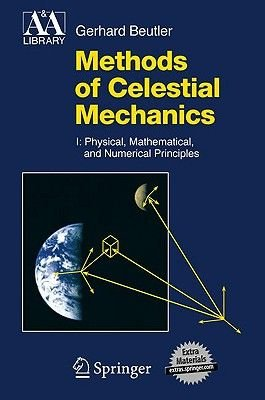 Methods of Celestial Mechanics (Hardcover, 2004. 2nd Print): Gerhard Beutler
