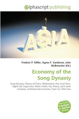 Economy of the Song Dynasty (Paperback): Frederic P. Miller, Vandome Agnes F., McBrewster John