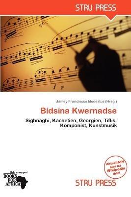 Bidsina Kwernadse (German, Paperback): Jamey Franciscus Modestus