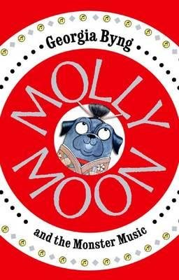 Molly Moon and the Monster Music (Hardcover, Unabridged): Georgia Byng