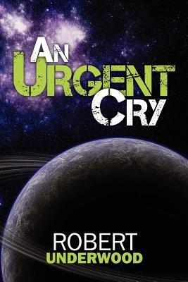 An Urgent Cry: Robert Underwood