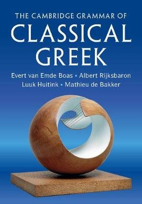 The Cambridge Grammar of Classical Greek (Paperback): Evert Van Emde Boas, Albert Rijksbaron, Luuk Huitink, Mathieu de Bakker